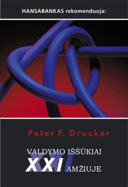 """Peter F. Drucker """"Valdymo iššūkiai XXI amžiuje"""""""