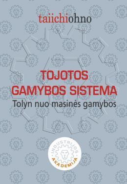 """Taiichi Ohno """"Tojotos gamybos sistema. Tolyn nuo masinės gamybos"""""""