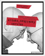"Jonas Ridderstrale, Kjell Nordstrom ""Kitoks, fankiškas verslas. Talentas šokdina kapitalą"""