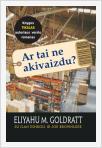 "Eliyahu M. Goldratt, Ilan Eshkolo, Joe Brownleer ""Ar tai ne akivaizdu"""